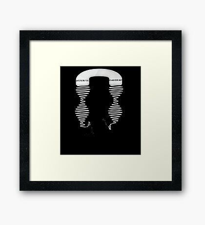 why d you only call me when you're high ? Framed Print