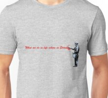 What we do in life echoes in eternity. Unisex T-Shirt