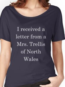 I received a letter from a Mrs Trellis - Light Text Women's Relaxed Fit T-Shirt