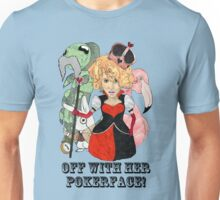Off with Her Pokerface! Unisex T-Shirt