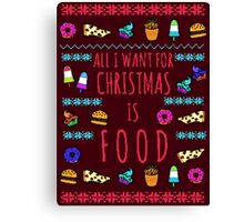 all I want for christmas is FOOD - ugly christmas sweater Canvas Print