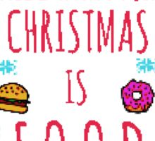 all I want for christmas is FOOD - ugly christmas sweater Sticker