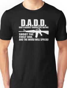 Dads Against Daughters Dating funny fathers Unisex T-Shirt