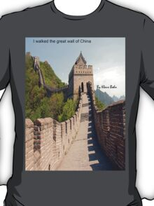 I walked the great wall of China T-Shirt