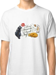 Don't Sweat The Small Stuff Classic T-Shirt