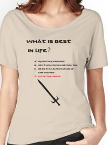 Conan the Barbarian What is best in life? Women's Relaxed Fit T-Shirt