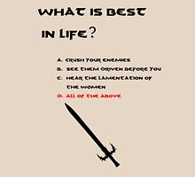 Conan the Barbarian What is best in life? Unisex T-Shirt