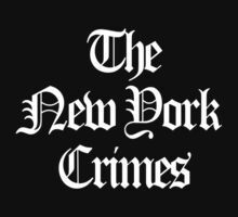 New York Crimes Shirt by phrend