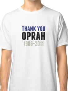 Thank You Oprah Shirt Last Episode 1986-2011 Classic T-Shirt
