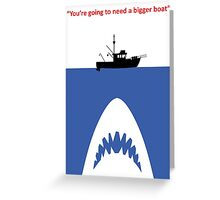 You're going to need a bigger boat Greeting Card