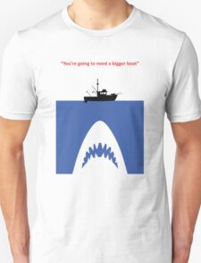 You're going to need a bigger boat T-Shirt