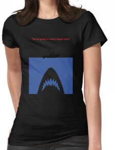You're going to need a bigger boat Womens Fitted T-Shirt