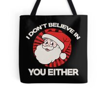 Don't stop believin' santa claus  Tote Bag