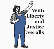 With Liberty and Justice Overalls by Secularitee