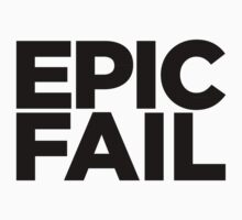 EPIC FAIL by mioneste
