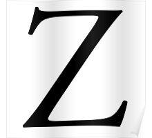 Z, Zee, Zed, Alphabet Letter, Zulu, Zero, Zoro, A to Z, 26th Letter of Alphabet, Initial, Name, Letters, Tag, Nick Name Poster