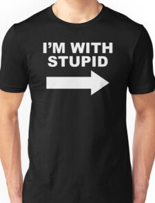 I'M WITH STUPID Unisex T-Shirt