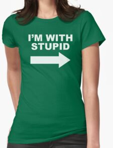 I'M WITH STUPID Womens Fitted T-Shirt