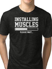 INSTALLING MUSCLES FUNNY PRINTED MENS TSHIRT GYM LIFT BRO WORKOUT NOVELTY SLOGAN Tri-blend T-Shirt