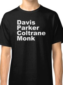 JAZZ PLAYERS NAMES T SHIRT MILES DAVIS MONK VINYL PARKER Classic T-Shirt
