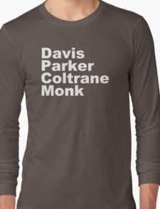 JAZZ PLAYERS NAMES T SHIRT MILES DAVIS MONK VINYL PARKER Long Sleeve T-Shirt
