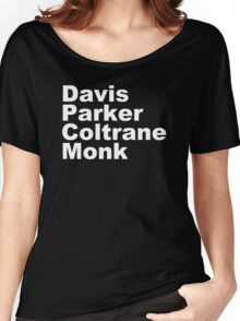 JAZZ PLAYERS NAMES T SHIRT MILES DAVIS MONK VINYL PARKER Women's Relaxed Fit T-Shirt
