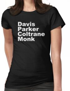JAZZ PLAYERS NAMES T SHIRT MILES DAVIS MONK VINYL PARKER Womens Fitted T-Shirt
