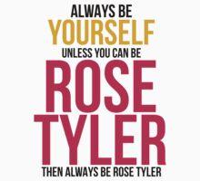 Always Be Rose Tyler Baby Tee