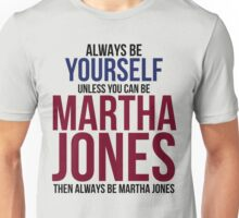 Always Be Martha Jones Unisex T-Shirt