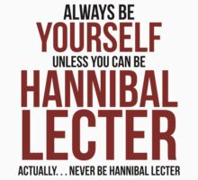 Don't Be Hannibal Lecter  One Piece - Short Sleeve