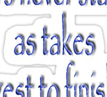 """Tolkien, """"It's the job that's never started as takes longest to finish."""" Sticker"""