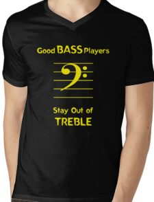 Good Bass Players Stay Out of Treble Mens V-Neck T-Shirt