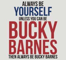 Always Be Bucky Barnes  T-Shirt