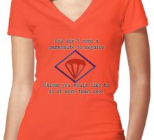 You don't need a parachute to skydive... Women's Fitted V-Neck T-Shirt
