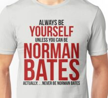 Don't be Norman Bates Unisex T-Shirt