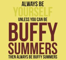 Always Be Buffy Summers One Piece - Short Sleeve
