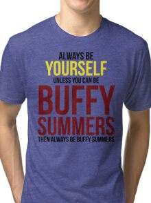 Always Be Buffy Summers Tri-blend T-Shirt