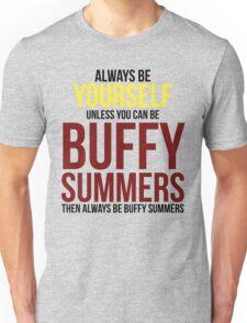 Always Be Buffy Summers Unisex T-Shirt