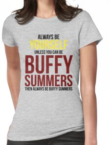 Always Be Buffy Summers Womens Fitted T-Shirt