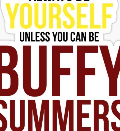 Always Be Buffy Summers Sticker
