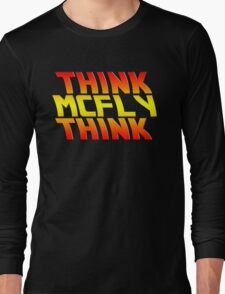 Think, McFly, Think  Long Sleeve T-Shirt