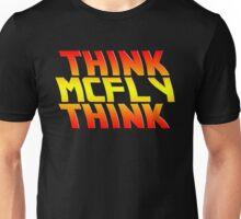 Think, McFly, Think  Unisex T-Shirt
