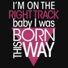 GAGA - BORN THIS WAY (PINK - CLEAR) by punkypeggy