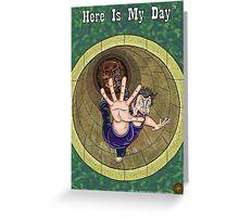 Here Is My Day™ Season 1 Art Greeting Card