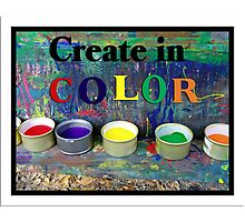 Create in Color Photographic Print