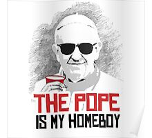 The Pope is my Homeboy Poster