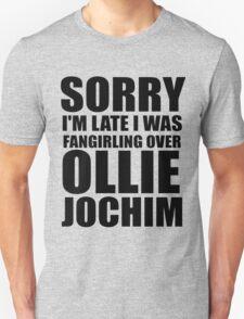 Sorry I'm... Ollie Jochim T-Shirt