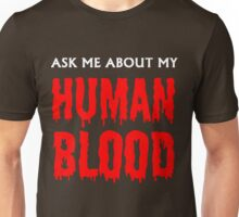 Ask Me About My Human Blood White and Red Unisex T-Shirt