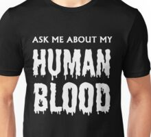 Ask Me About My Human Blood White Out Unisex T-Shirt