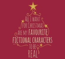 all I want for christmas are my favourite fictional characters to be real #1 by FandomizedRose